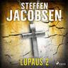 Steffen Jacobsen - Lupaus - Osa 2