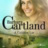 Barbara Cartland - A Golden Lie (Barbara Cartland's Pink Collection 113)