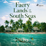 Faery Lands of the South Seas - äänikirja