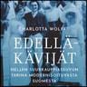 Charlotta Wolff - Edelläkävijät – Neljän suurkauppiassuvun tarina modernisoituvasta Suomesta