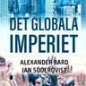 Jan Söderqvist ja Alexander Bard - Det globala imperiet