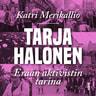 Tarja Halonen – Erään aktivistin tarina - äänikirja