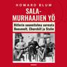 Howard Blum - Salamurhaajien yö – Hitlerin suunnitelma surmata Roosevelt, Churchill ja Stalin