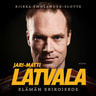 Jari-Matti Latvala – Elämän erikoiskoe - äänikirja