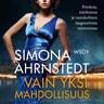 Simona Ahrnstedt - Vain yksi mahdollisuus