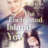 L. Frank Baum - The Enchanted Island of Yew