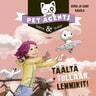Täältä tullaan, lemmikit! Pet Agents 1 - äänikirja