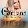 Barbara Cartland - Love in the East
