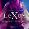 LeXuS: Theodora, Arbetarna - erotisk dystopi - äänikirja
