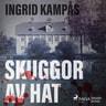 Ingrid Kampås - Skuggor av hat