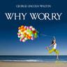 Why Worry - äänikirja