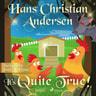 Hans Christian Andersen - It's Quite True