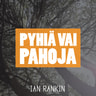 Ian Rankin - Pyhiä vai pahoja