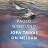 Paolo Giordano - Jopa taivas on meidän