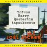 Joël Dicker - Totuus Harry Quebertin tapauksesta