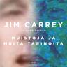 Jim Carrey ja Dana Vachon - Muistoja ja muita tarinoita