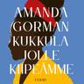 Amanda Gorman - Kukkula jolle kiipeämme