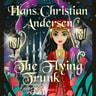 Hans Christian Andersen - The Flying Trunk