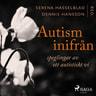 Autism inifrån: Speglingar av ett autistiskt vi - äänikirja