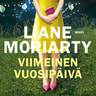 Liane Moriarty - Viimeinen vuosipäivä