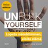 Gary John Bishop - Unfu*k yourself – Lopeta märehtiminen, aloita elämä