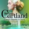 Love's Dream in Peril (Barbara Cartland's Pink Collection 106) - äänikirja