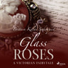 Glass Roses - äänikirja