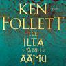 Ken Follett - Tuli ilta ja tuli aamu