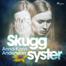 Anna-Karin Andersson - Skuggsyster