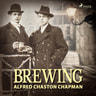 Alfred Chaston Chapman - Brewing