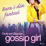 Gossip Girl: Bara i din fantasi - äänikirja