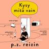P. Z. Reizin - Kysy mitä vain