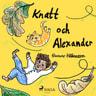 Knatt och Alexander - äänikirja
