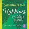 Pauliina Flang - Rakkaus on tekoja arjessa – Parisuhteen voimakirja
