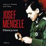 Gerald L. Posner - Josef Mengele – Elämä ja teot