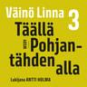 Väinö Linna - Täällä Pohjantähden alla 3