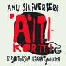 Anu Silfverberg - Äitikortti – Kirjoituksia lisääntymisestä