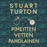 Stuart Turton - Pimeitten vetten paholainen