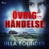 Ulla Bolinder - Övrig händelse