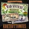 Mad Success - Seikkailijan self help 6 KOHTUUTTOMUUS - äänikirja
