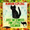 Just So Stories for Little Children - äänikirja