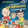 Jari Mäkipää - Etsiväkerho Hurrikaani ja Salamasankarit