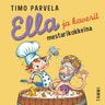 Timo Parvela - Ella ja kaverit mestarikokkeina