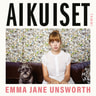 Emma Jane Unsworth - Aikuiset