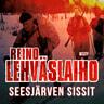 Reino Lehväslaiho - Seesjärven sissit