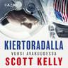 Scott Kelly - Kiertoradalla – Vuosi avaruudessa