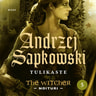 Andrzej Sapkowski - Tulikaste