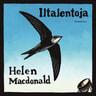 Helen Macdonald - Iltalentoja