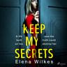 Elena Wilkes - Keep My Secrets