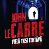 John Le Carré - Vielä yksi tehtävä